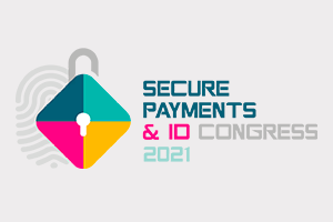 SECURE PAYMENTS & ID CONGRESS 2021
